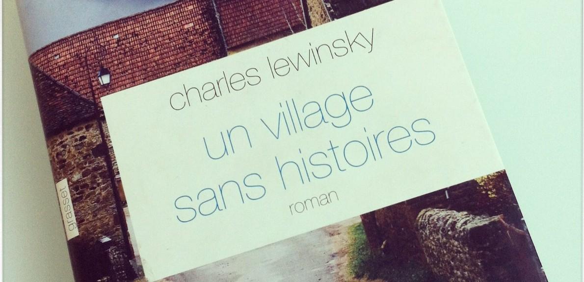 Charles Lewinsky | Un Village Sans Histoires