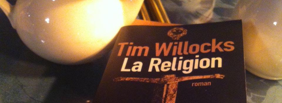 Tim Willocks | La Religion [Club de Lecture #12]