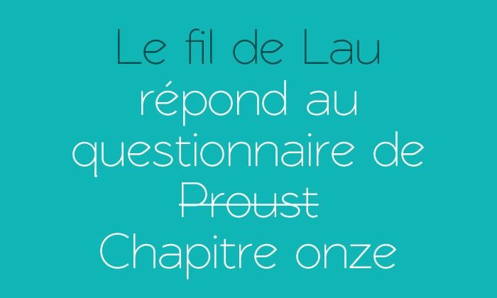 Le fil de Lau répond au questionnaire de chapitre onze