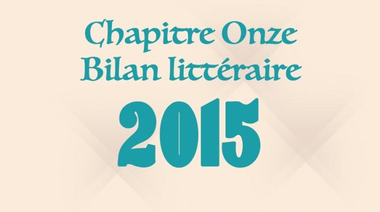 Bilan littéraire 2015, blog Chapitre Onze