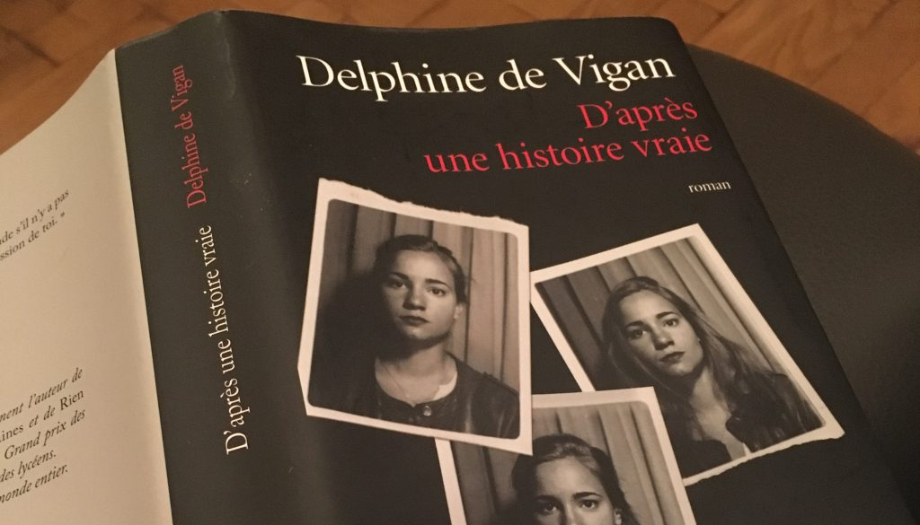 D'après une histoire vraie de Delphine de Vigan, la couverture de mon livre